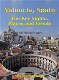 Valencia, Spain - The Key Sights, Places and Events