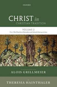 Christ in Christian Tradition: Volume 2 Part 3