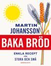 Baka bröd : enkla recept för stora och små
