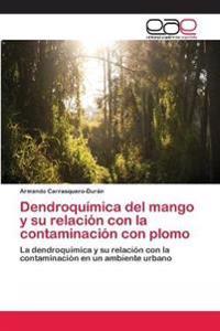 Dendroquimica del Mango y Su Relacion Con La Contaminacion Con Plomo