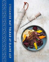 Hävvi = Självklart : sydsamisk mat tolkad av Elaine Asp