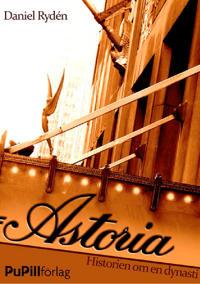 Astoria, historien om en dynasti