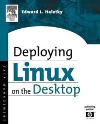 Deploying LINUX on the Desktop