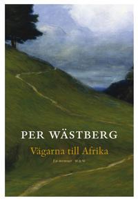 Vägarna till Afrika : En memoar del II