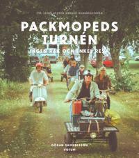 Packmopedsturnén : Ingen rak och enkel resa - Göran Samuelsson pdf epub