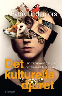 Det kulturella djuret : om människans evolution och tänkandets utveckling