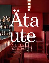 Äta ute : Arkitekturen och maten -  pdf epub