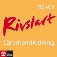 Rivstart B2+C1 Lärarhandledning Webb