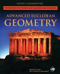 Advanced Euclidean Geometry: Excursions for Secondary Teachers and Students