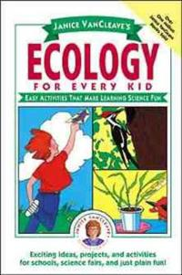 Janice Vancleave's Ecology for Every Kid  Easy Activities That Make Learning Science Fun - Janice VanCleave - böcker (9780471101000)     Bokhandel