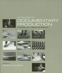 Introduction to Documentary Production: A Guide for Media Students