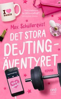 Det stora dejtingäventyret - Max Schüllerqvist | Laserbodysculptingpittsburgh.com