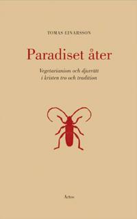 Paradiset åter : djurrätt och vegetarianism i kristen tro och tradition
