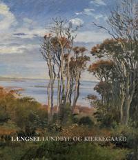 Laengsel: Lundbye Og Kierkegaard