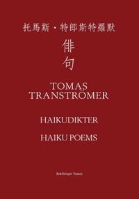 Haikudikter - Tomas Tranströmer, Robin Fulton, Göran Malmqvist | Laserbodysculptingpittsburgh.com