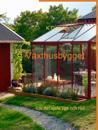 Växthusbygget: Gör det själv, tips och råd