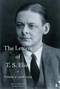 Letters of T. S. Eliot Volume 4: 1928-1929