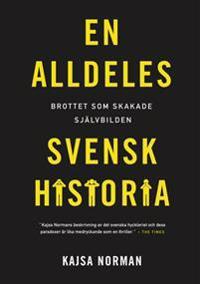 En alldeles svensk historia : brottet som skakade självbilden