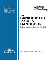 The Bankruptcy Issues Handbook (6th Ed., 2013): Critical Issues in Chapter 7 and Chapter 13