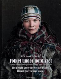 Folket under nordlyset = People under the northern lights = Álbmot guovssahasa vuolde - Per Ivar Somby | Ridgeroadrun.org