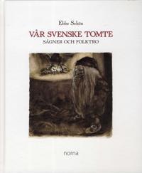 Vår svenske tomte : sägner och folktro
