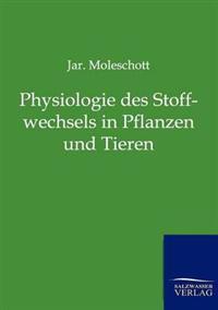 Physiologie Des Stoffwechsels in Pflanzen Und Tieren