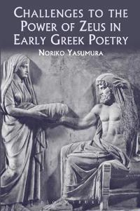 Challenges to the Power of Zeus in Early Greek Poetry