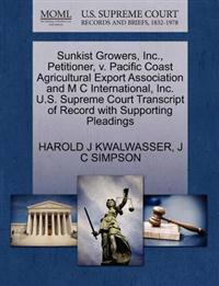 Sunkist Growers, Inc., Petitioner, V. Pacific Coast Agricultural Export Association and M C International, Inc. U.S. Supreme Court Transcript of Record with Supporting Pleadings