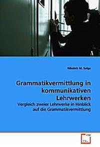 Grammatikvermittlung in kommunikativen Lehrwerken