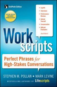 Workscripts: Perfect Phrases for High-Stakes Conversations [With CDROM]