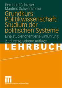 Grundkurs Politikwissenschaft: Studium Der Politischen Systeme