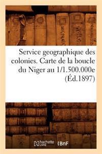Service Geographique Des Colonies. Carte de la Boucle Du Niger Au 1/1.500.000e (�d.1897)