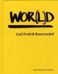 Wor(l)d : Carl Fredrik Reuterswärd - Carl Fredrik Reuterswärd, Thomas Millroth, Tanja Koljonen, Jesper Svenbro pdf epub
