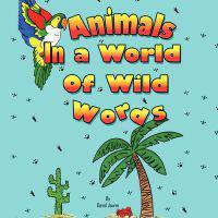 Animals in a World of Wild Words