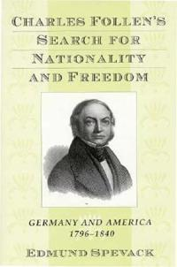 Charles Follen's Search for Nationality and Freedom