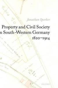 Property And Civil Society in South-western Germany 1820-1914