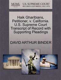 Haik Gharibians, Petitioner, V. California. U.S. Supreme Court Transcript of Record with Supporting Pleadings