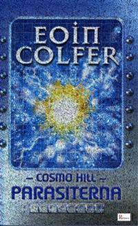 Cosmo Hill : Parasiterna