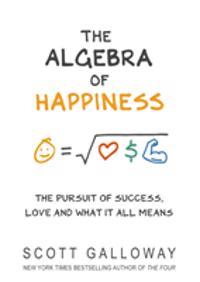 The Algebra of Happiness - Scott Galloway - böcker (9781787632479)     Bokhandel