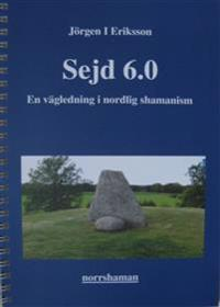 Sejd 6.0 - En vägledning i nordlig shamanism