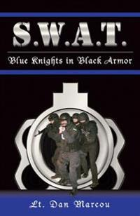 S.W.A.T.: Blue Knights in Black Armor