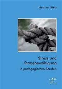 Stress Und Stressbew ltigung in P dagogischen Berufen