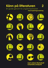 Känn på litteraturen 2  en guide genom tio ungdomsromaner