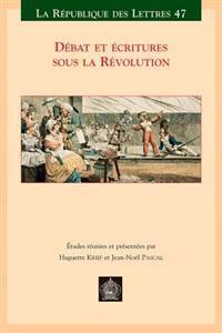 Debat Et Ecritures Sous La Revolution