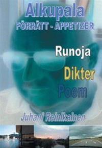 Alkupala : runoja = Förrätt : dikter = Appetizer : poem
