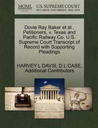 Dovie Ray Baker et al., Petitioners, V. Texas and Pacific Railway Co. U.S. Supreme Court Transcript of Record with Supporting Pleadings