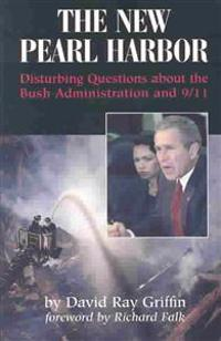The New Pearl Harbor: Disturbing Questions about the Bush Administration and 9/11