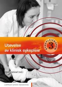 Utøvelse av klinisk sykepleie; sykepleieboken 3