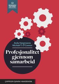 Profesjonalitet gjennom samarbeid - Andy Hargreaves, Michael T. O'Connor pdf epub