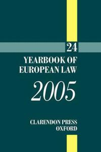 The Yearbook of European Law 2005: Volume 24